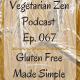 VZ067 - Gluten Free Made Simple http://www.vegetarianzen.com