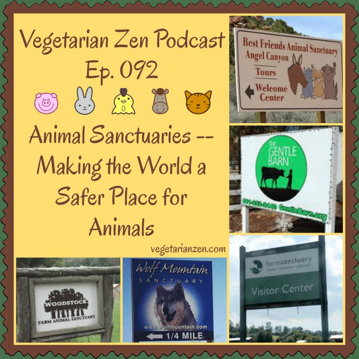 Vegetarian Zen Podcast Episode 092 - Animal Sanctuaries http://www.vegetarianzen.com
