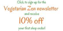 Sign up for the Vegetarian Zen newsletter for shop discount https://www.vegetarianzen.com