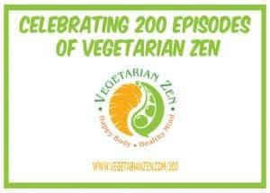 vegetarian zen podcast episode 200