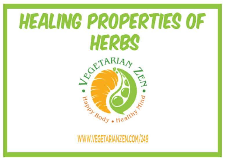 vegetarian zen podcast episode 249 - healing properties of herbs