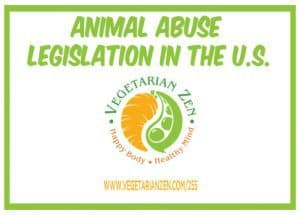 vegetarian zen podcast episode 255 - animal abuse legislation in the U.S.
