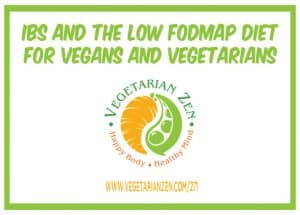 vegetarian zen podcast episode 271 - IBS and the Low FODMAP Diet for Vegans and Vegetarians