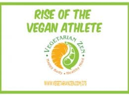 Vegetarian Zen podcast episode 275 - Rise of the vegan athlete