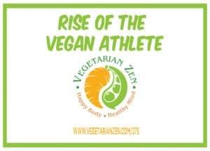 Vegetarian Zen podcast episode 275 - Rise of the vegan athlete