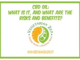 Vegetarian zen podcast episode 277 - CBD Oil What is it and what are the risks and benefits