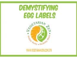 Vegetarian Zen podcast episode 279 - Demystifying Egg Labels