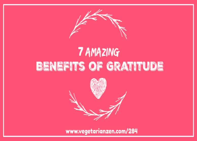 vegetarian zen podcast episode 284 - 7 amazing benefits of gratitude