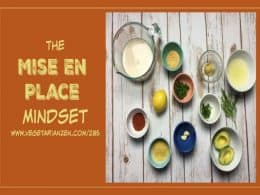 vegetarian zen podcast episode 285 - the mise en place mindset