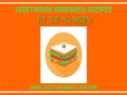 vegetarian zen podcast episode 290 - vegetarian sandwich recipes for the pbj weary