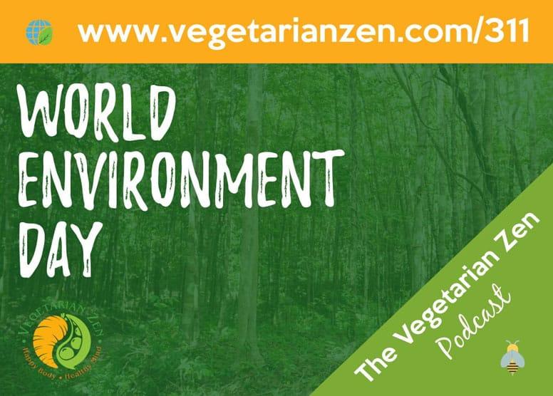 World Environment Day 2019 (VZ 311) - Vegetarian Zen