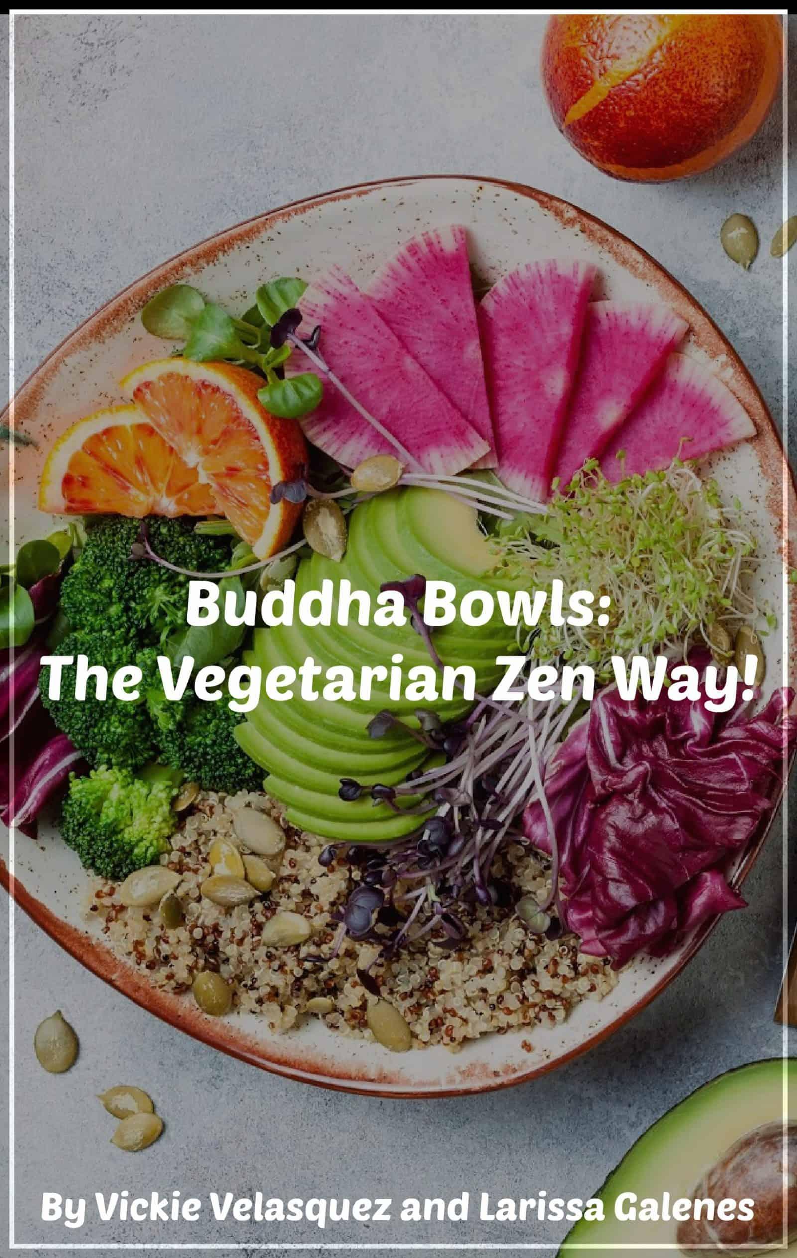 Buddha Bowls: The Vegetarian Zen Way!