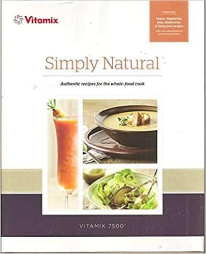Simply Natural Vitamix Cookbook by Vitamix